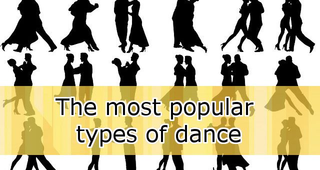 What are the most popular types of dance? And who are the dancers?